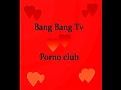 Bang Bang Tv Porno club III